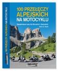 100 Prze��czy Alpejskich na Motocyklu